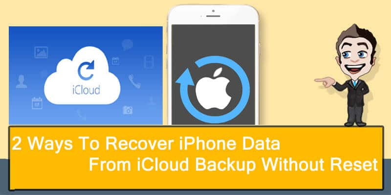 Restore iPhone Data From iCloud Backup Without Resetting iPhone