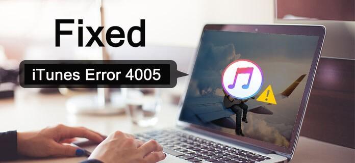 How To Fix iTunes Error 4005 or iPhone Error 4005