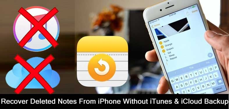 How To Recover Deleted Notes From iPhone Without iCloud and iTunes Backup