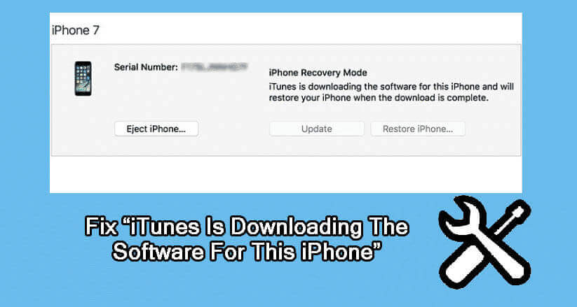 How To Fix iTunes Is Currently Downloading The Software For This iPhone