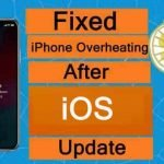 iPhone Overheating After iOS 15 Update? Here What To Do!