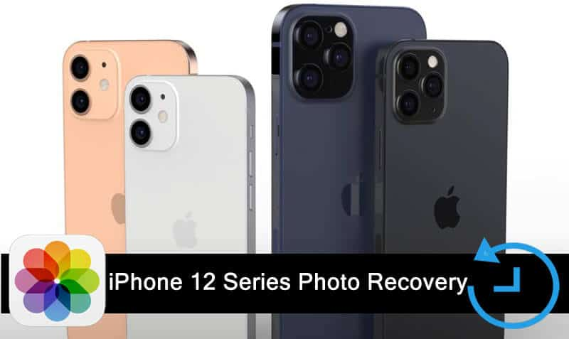How To Recover Photos From iPhone 12, mini, iPhone 12 Pro, iPhone 12 Pro Max