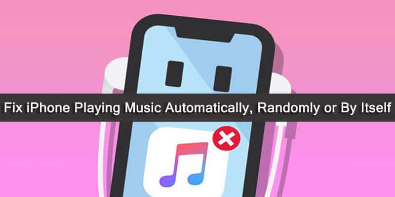 How To Fix iPhone Playing Music Automatically