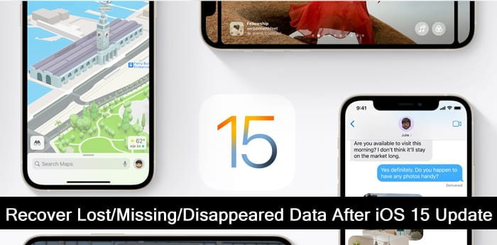 Recover Lost, Missing or Disappeared Data After iOS 15 Update