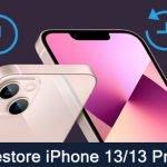 Backup And Restore iPhone 13/13 Pro (Max)/13 mini